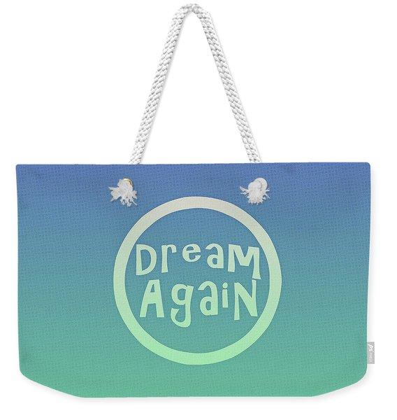 Dream Again Weekender Tote Bag
