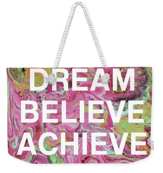 Dream Believe Achieve- Art By Linda Woods Weekender Tote Bag