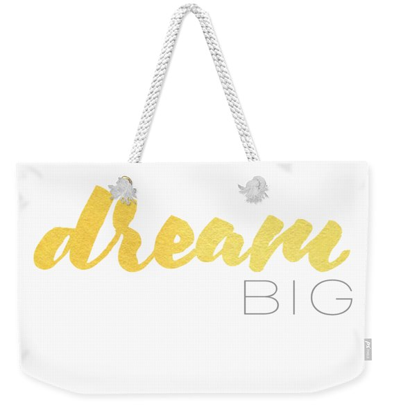 Dream Big Weekender Tote Bag
