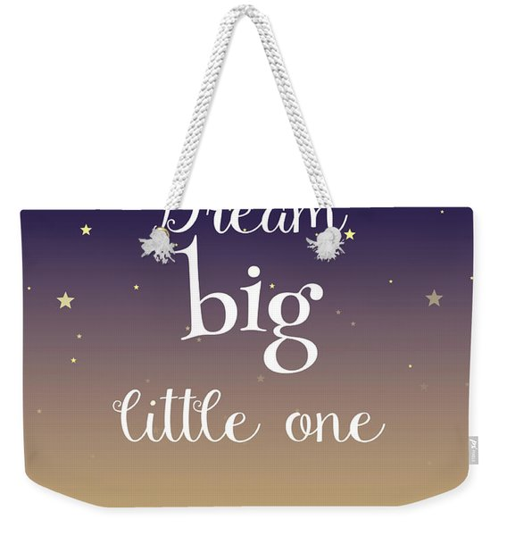 Dream Big Little One Pillow Weekender Tote Bag