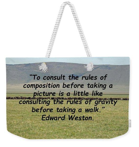 Edward Weston Quote Weekender Tote Bag