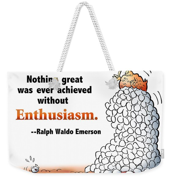 Embrace Enthusiasm Weekender Tote Bag