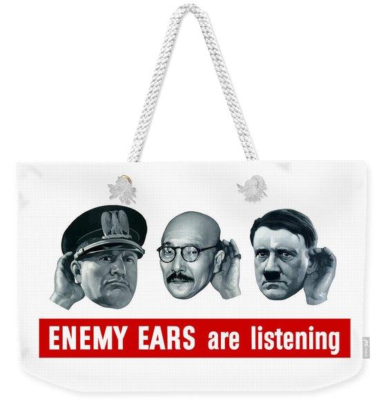 Enemy Ears Are Listening Weekender Tote Bag