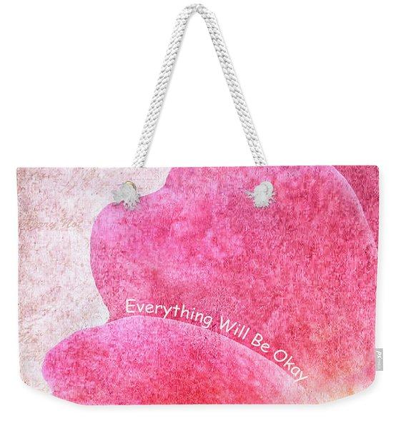 Everything Will Be Okay Weekender Tote Bag