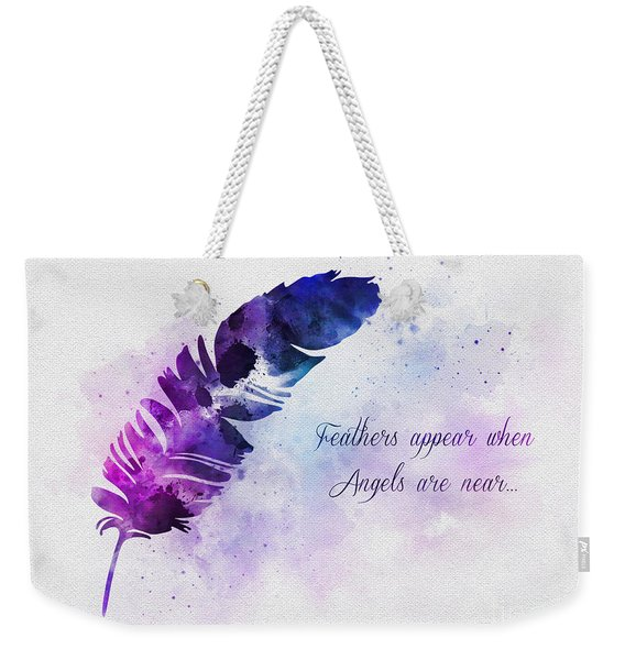 Feathers Appear When Angels Are Near Weekender Tote Bag