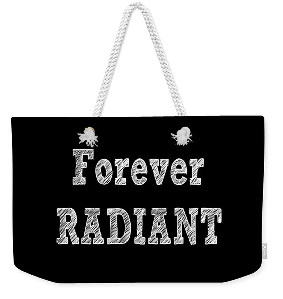 Forever Radiant Positive Self Love Quote Prints Beauty Quotes Weekender Tote Bag