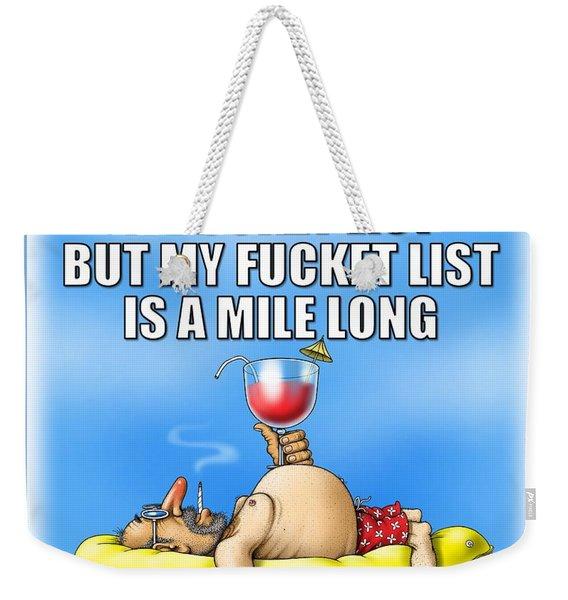 Fucket List Weekender Tote Bag