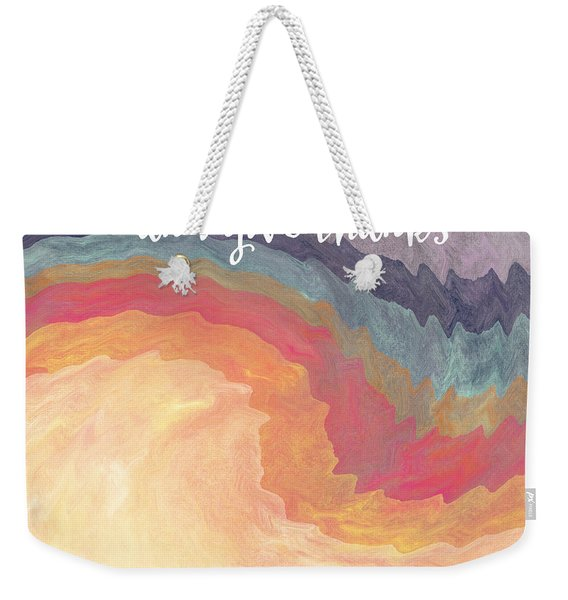 Gather And Give Thanks- Abstract Art By Linda Woods Weekender Tote Bag