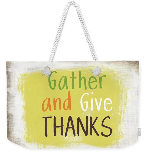Gather And Give Thanks- Art By Linda Woods Weekender Tote Bag