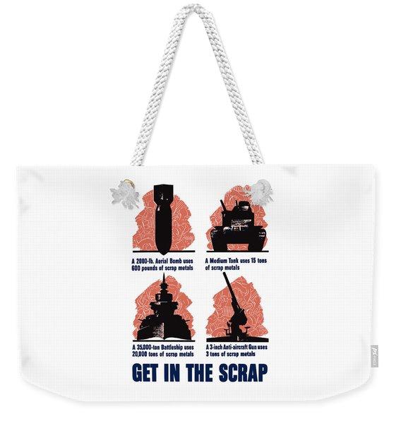 Get In The Scrap - Ww2 Weekender Tote Bag