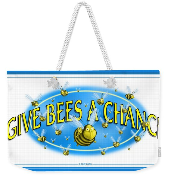 Give Bees A Chance Weekender Tote Bag