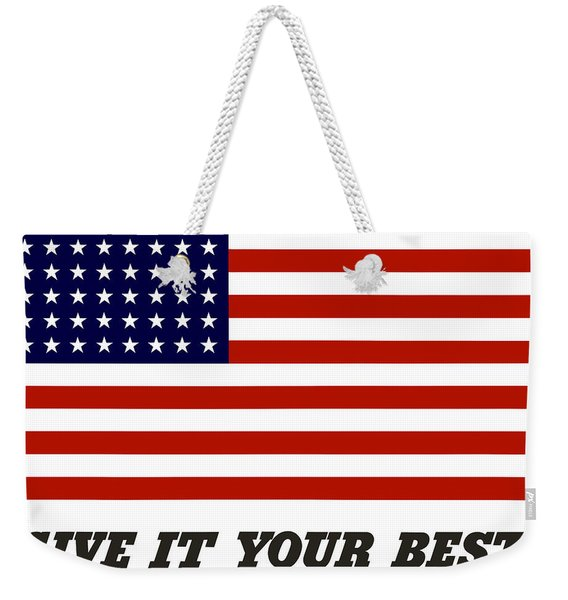 Give It Your Best American Flag Weekender Tote Bag
