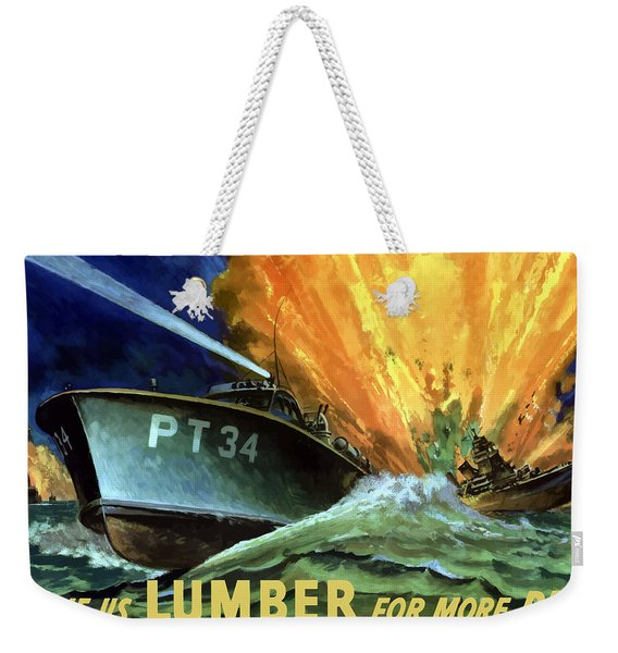 Give Us Lumber For More Pt's Weekender Tote Bag