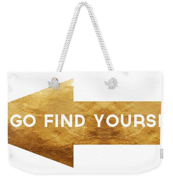 Go Find Yourself- Art By Linda Woods Weekender Tote Bag