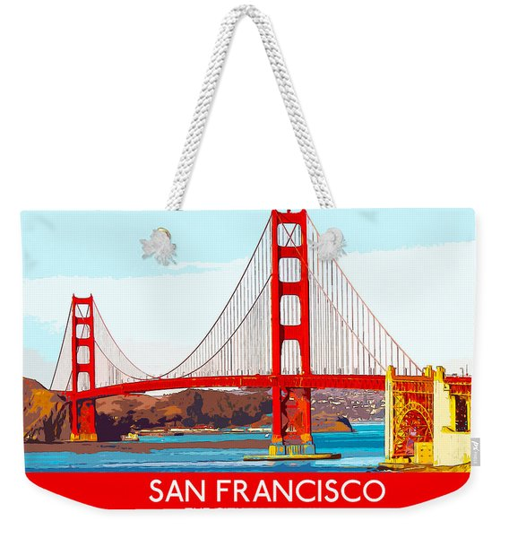Golden Gate Bridge San Francisco The City By The Bay Weekender Tote Bag