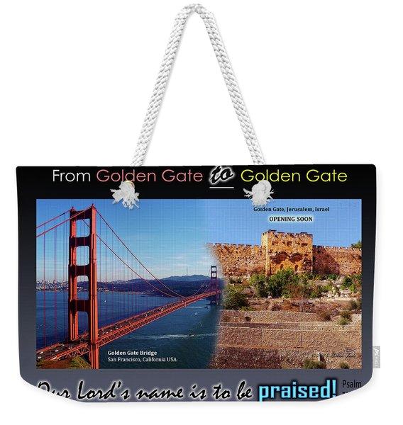 Golden Gate To Golden Gate Weekender Tote Bag