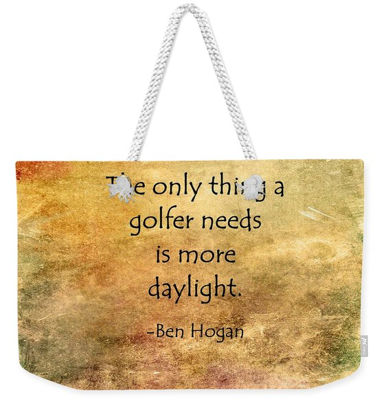 Golf Quote Weekender Tote Bag