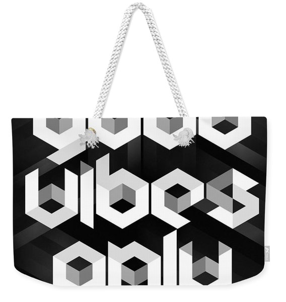 Good Vibes Only Quote Weekender Tote Bag