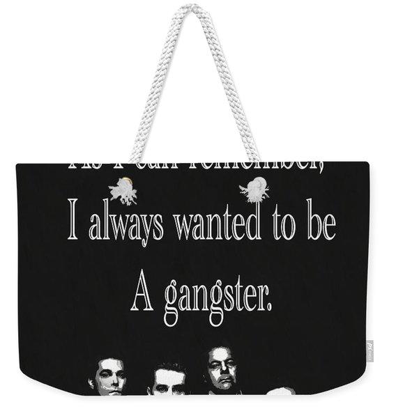 Goodfellas Quote Weekender Tote Bag