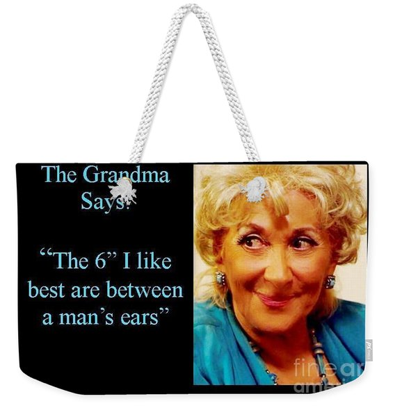 Grandma Says Weekender Tote Bag