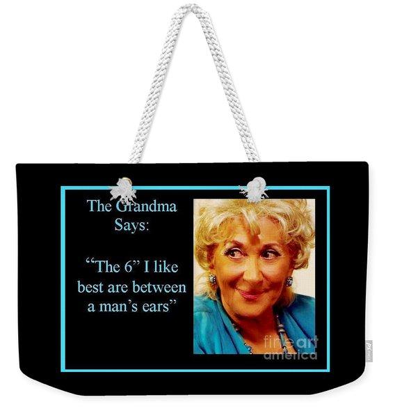 Grandma Says Weekender Tote Bag