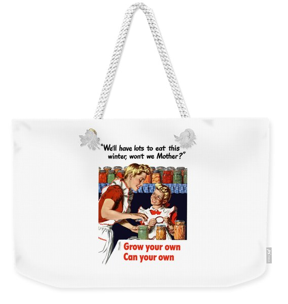 Grow Your Own Can Your Own  Weekender Tote Bag