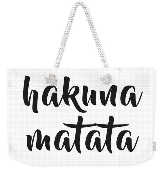 Hakuna Matata  Weekender Tote Bag