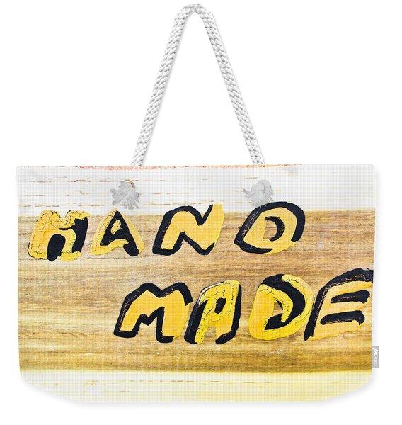 Hand Made Sign Weekender Tote Bag
