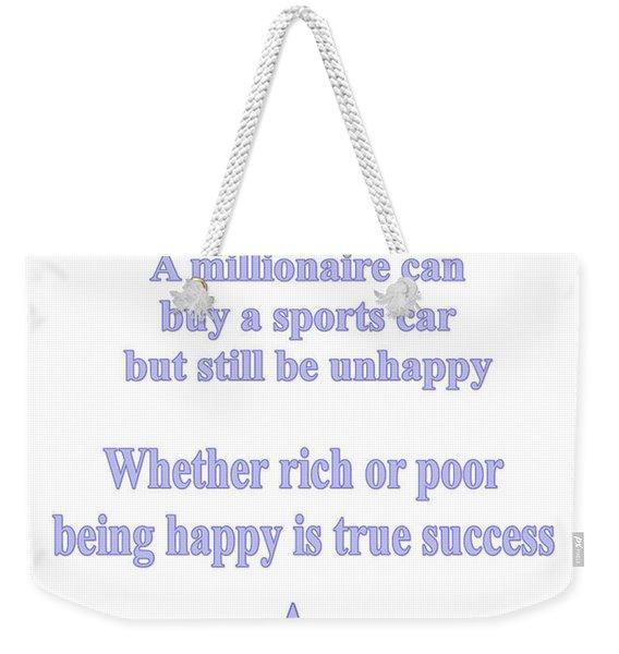 Happiness Is Success Weekender Tote Bag