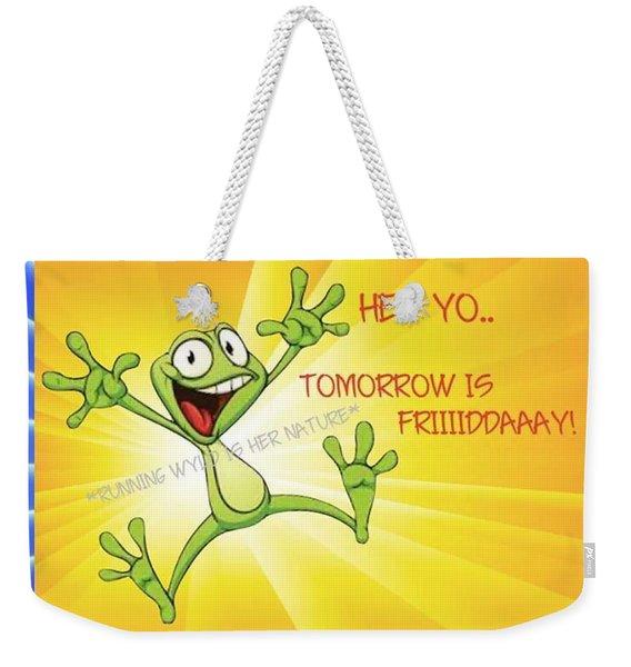 Happppppyyyy Weekend Weekender Tote Bag