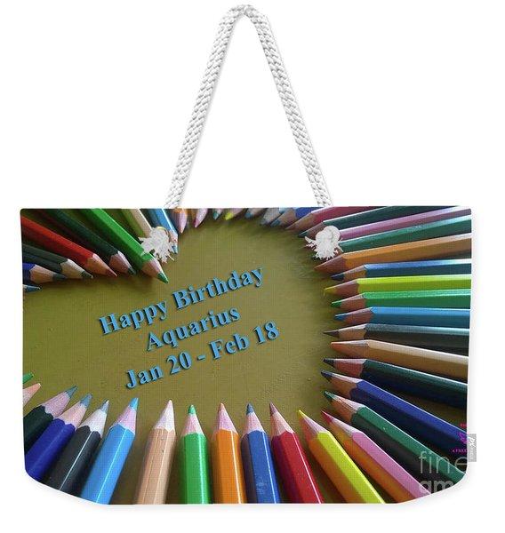 Happy Birthday Aquarius Weekender Tote Bag