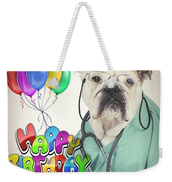 Happy Birthday From Your Dogtor Weekender Tote Bag