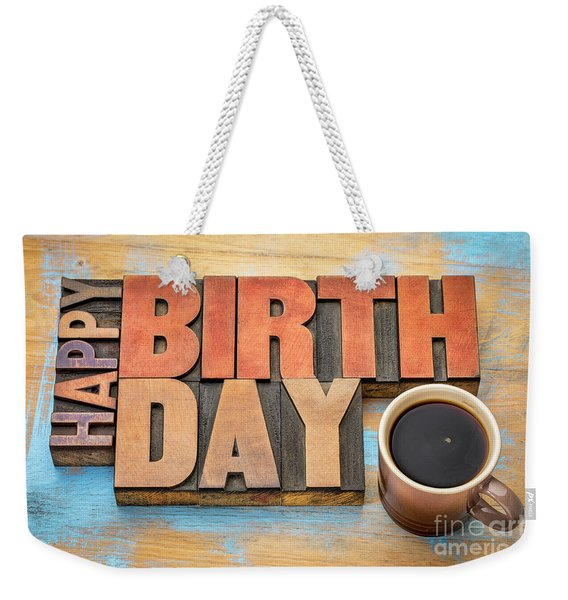 Happy Birthday Greeting Card In Wood Type  Weekender Tote Bag
