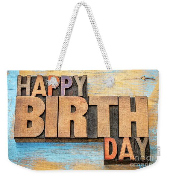 Happy Birthday Word Abstract In Wood Type  Weekender Tote Bag