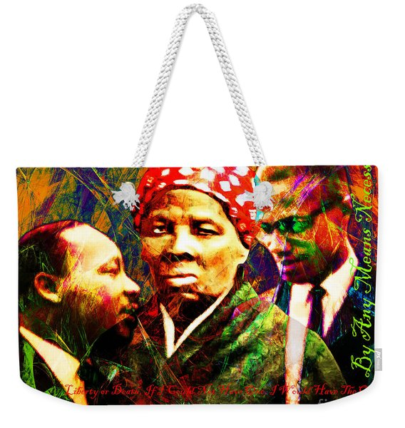Harriet Tubman Martin Luther King Jr Malcolm X 20160421 Text Weekender Tote Bag