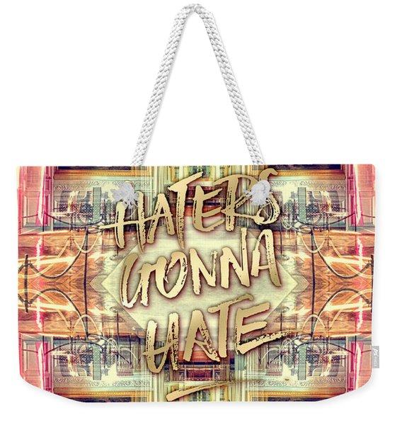 Haters Gonna Hate Queen Marie Antoinette Petit Trianon Weekender Tote Bag
