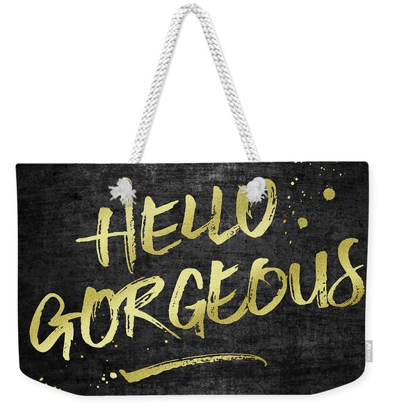 Hello Gorgeous Gold Glitter Rough Black Grunge Weekender Tote Bag