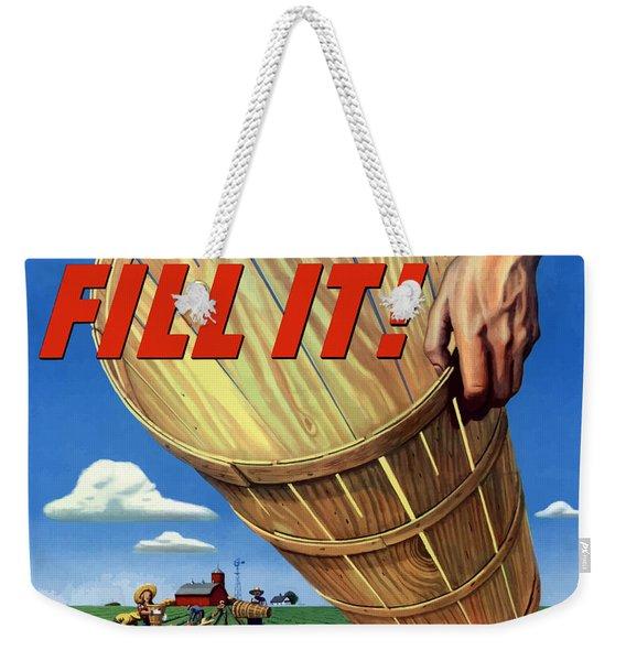 Help Harvest War Crops - Fill It Weekender Tote Bag