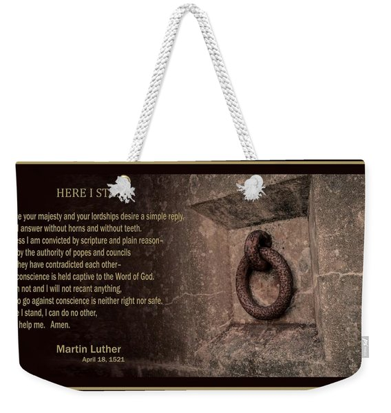 Here I Stand Weekender Tote Bag