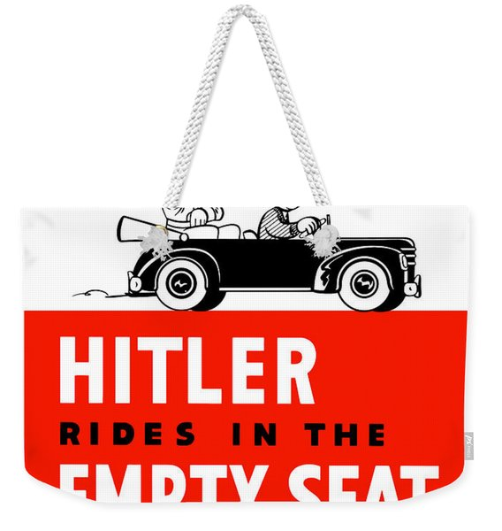 Hitler Rides In The Empty Seat Weekender Tote Bag