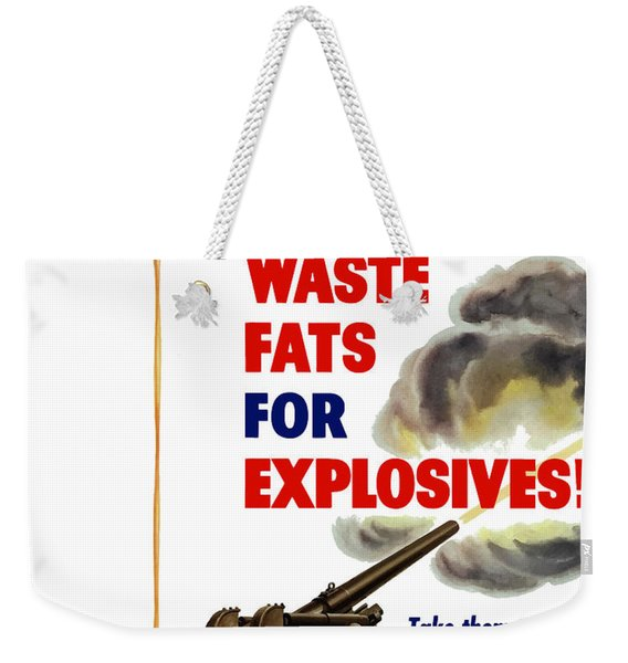 Housewives - Save Waste Fats For Explosives Weekender Tote Bag
