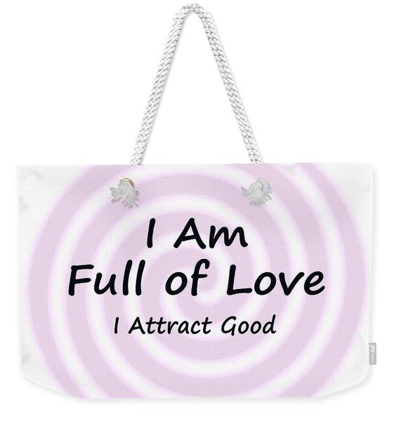 I Am Full Of Love Weekender Tote Bag