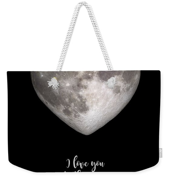 I Love You To The Moon And Back Weekender Tote Bag