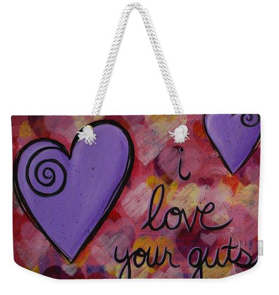 I Love Your Guts Weekender Tote Bag