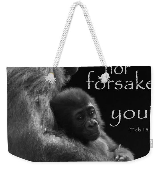 I Will Not Leave Nor Forsake You Weekender Tote Bag
