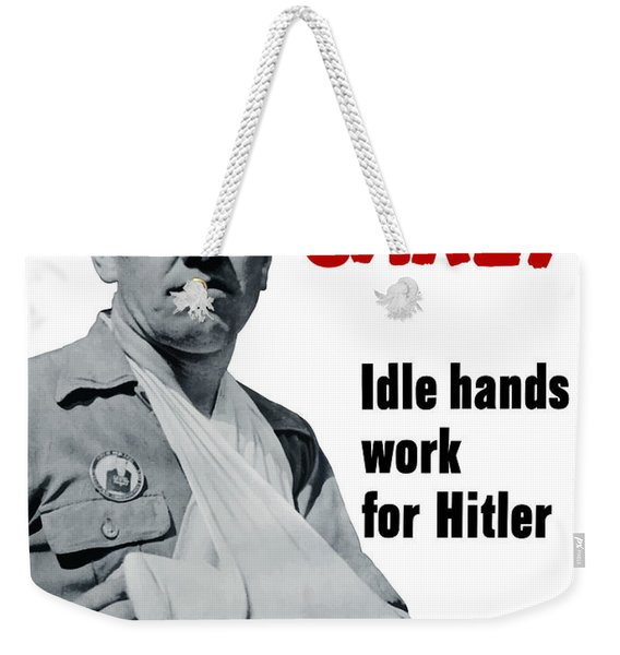 Idle Hands Work For Hitler Weekender Tote Bag