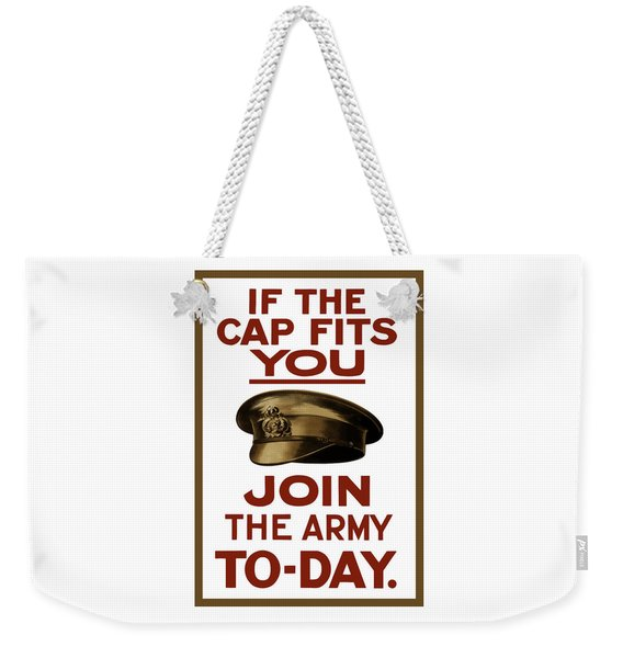 If The Cap Fits You Join The Army Weekender Tote Bag