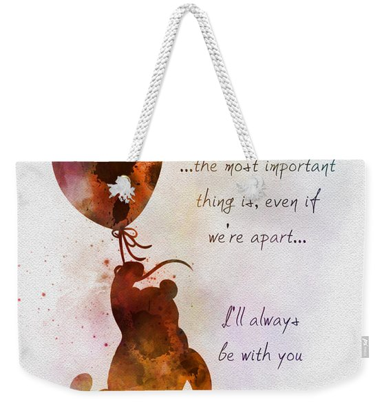 I'll Always Be With You Weekender Tote Bag