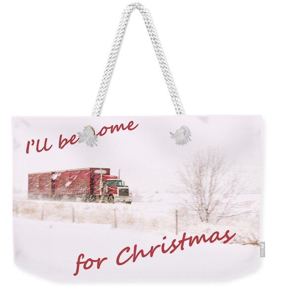 I'll Be Home For Christmas 2 Weekender Tote Bag