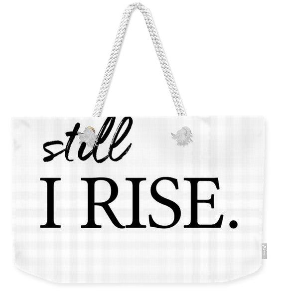 I'll Rise #minimalism 3 Weekender Tote Bag